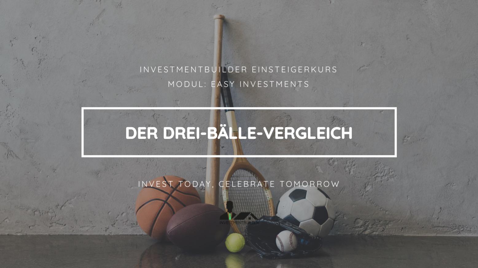 Investmentbuilder Einsteigerkurs- Der drei Bällevergleich